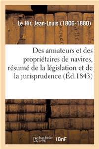 Des Armateurs Et Des Propriétaires de Navires, Résumé de la Législation Et de la Jurisprudence