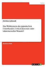 Das Wahlsystem des japanischen Unterhauses. Critical Juncture oder inkrementeller Wandel?