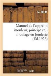 Manuel de l'apprenti mouleur, principes du moulage en fonderie