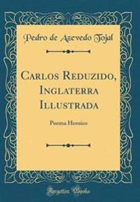 Carlos Reduzido, Inglaterra Illustrada