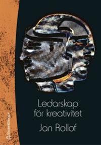 Ledarskap för kreativitet : att vistas i framtidens landskap