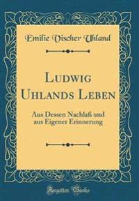 Ludwig Uhlands Leben
