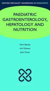 Oxford Specialist Handbook of Paediatric Gastroenterology, Hepatology and Nutrition
