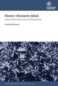 Filmen i försvarets tjänst : Undervisningsfilm i svensk militär utbildning 1920-1939