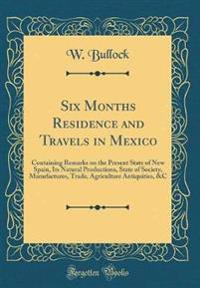 Six Months Residence and Travels in Mexico
