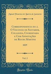 Correspondencia do 2. O Visconde de Santarem, Colligida, Coordenada e Com Annotações de Rocha Martins, Vol. 2