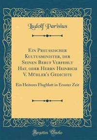 Ein Preussischer Kultusminister, der Seinen Beruf Verfehlt Hat, oder Herrn Heinrich V. Mühler's Gedichte