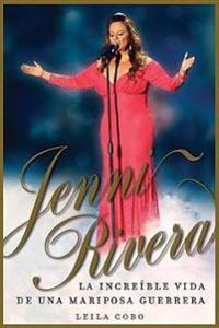 Jenni Rivera (Spanish Edition): La Increíble Vida de Una Mariposa Guerrera