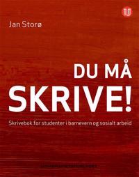 Du må skrive!; skrivebok for studenter i barnevern og sosialt arbeid