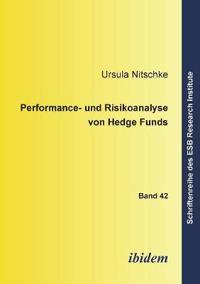 Performance- Und Risikoanalyse Von Hedge Funds.