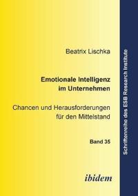 Emotionale Intelligenz Im Unternehmen. Chancen Und Herausforderungen Für Den Mittelstand