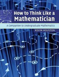 How to Think Like a Mathamatician