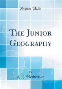 The Junior Geography (Classic Reprint)