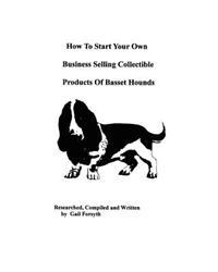 How to Start Your Own Business Selling Collectible Products of Basset Hounds