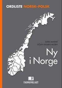 Ny i Norge; ordliste norsk-polsk - Gerd Manne, Gölin Kaurin Nilsen | Inprintwriters.org