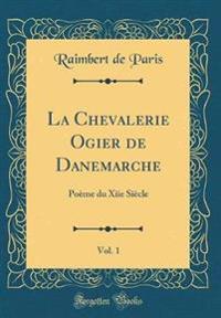 La Chevalerie Ogier de Danemarche, Vol. 1