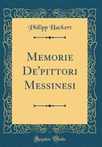 Memorie De'pittori Messinesi (Classic Reprint)