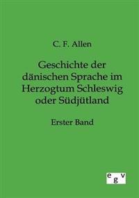 Geschichte Der Danischen Sprache Im Herzogtum Schleswig Oder Sudjutland