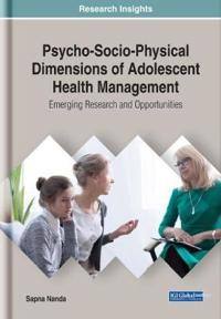Psycho-Socio-Physical Dimensions of Adolescent Health Management