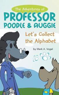The Adventures of Professor Poodle & Auggie