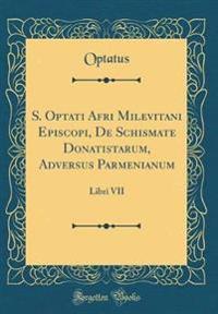 S. Optati Afri Milevitani Episcopi, De Schismate Donatistarum, Adversus Parmenianum