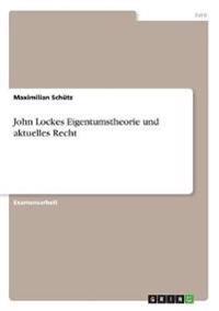 John Lockes Eigentumstheorie und aktuelles Recht