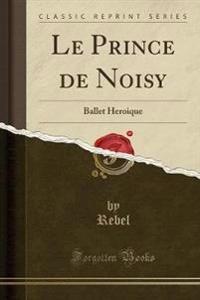 Le Prince de Noisy