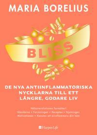 BLISS : De nya antiinflammatoriska nycklarna till ett längre, godare liv