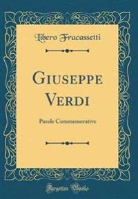 Giuseppe Verdi: Parole Commemorative (Classic Reprint)