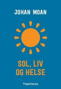 Sol, liv og helse - Johan Moan | Ridgeroadrun.org