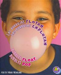 Las Burbujas Flotan, las Burbujas Explotan/Bubbles Float, Bubbles Pop