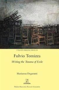 Fulvio Tomizza: Writing the Trauma of Exile