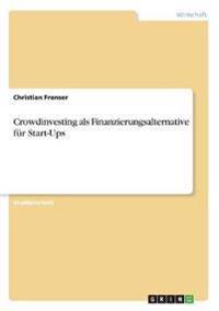 Crowdinvesting als Finanzierungsalternative für Start-Ups
