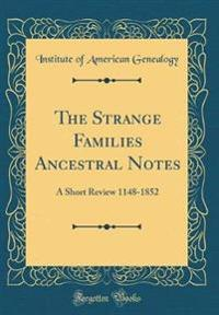 The Strange Families Ancestral Notes