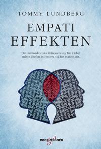 Empatieffekten : om människor ska intressera sig för jobbet måste chefen intressera sig för människor