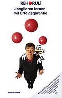 REHORULI - Jonglieren lernen mit Erfolgsgarantie