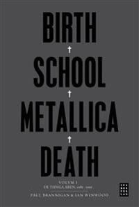 Birth School Metallica Death Vol. 1