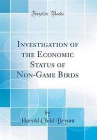 Investigation of the Economic Status of Non-Game Birds (Classic Reprint)