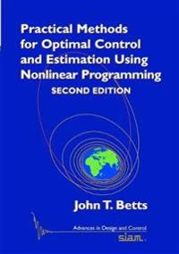 Practical Methods for Optimal Control and Estimation Using Nonlinear Programs