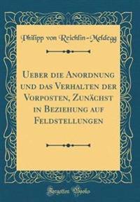Ueber die Anordnung und das Verhalten der Vorposten, Zunächst in Beziehung auf Feldstellungen (Classic Reprint)