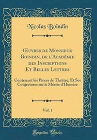 OEuvres de Monsieur Boindin, de l'Académie des Inscriptions Et Belles Lettres, Vol. 1