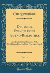 Deutsche Evangelische Jugend-Bibliothek, Vol. 13