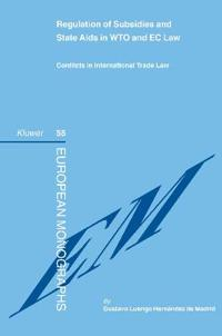Regulation of Subsidies and State Aids in WTO and EC Law