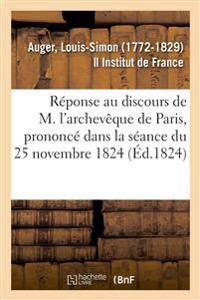 Réponse Au Discours de M. l'Archevèque de Paris, Prononcé Dans La Séance Du 25 Novembre 1824