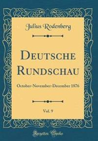 Deutsche Rundschau, Vol. 9: October-November-December 1876 (Classic Reprint)