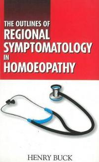 The Outlines of Regional Symptomatology in Homoeopathy