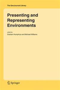 Presenting and Representing Environments