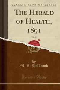 The Herald of Health, 1891, Vol. 41 (Classic Reprint)