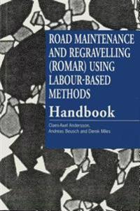 Road Maintenance and Regravelling Romar Using Labour-Based Methods Handbook