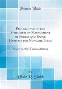 Proceedings of the Symposium on Management of Forest and Range Habitats for Nongame Birds